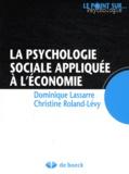 Dominique Lassarre et Christine Roland-Lévy - La psychologie sociale appliquée à l'économie.