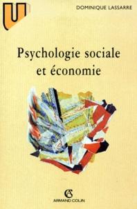 Dominique Lassarre - Psychologie sociale et économie.