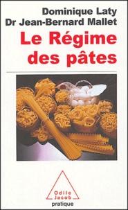 Dominique Laty et Jean-Bernard Mallet - Le régime des pâtes.