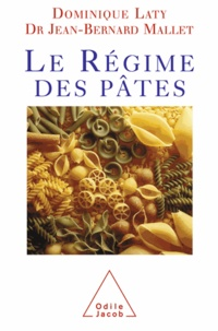 Dominique Laty et Jean-Bernard Mallet - Régime des pâtes (Le).
