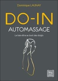 Do-in auto-massage- Le bien-être au bout des doigts - Dominique Launay |