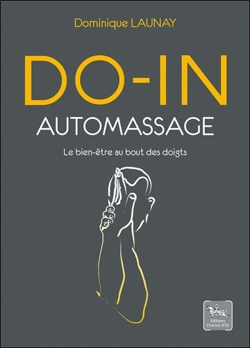 Dominique Launay - Do-in auto-massage - Le bien-être au bout des doigts.