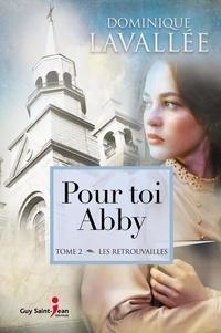 Dominique Lavallée - Pour toi Abby, tome 2 - Les retrouvailles.