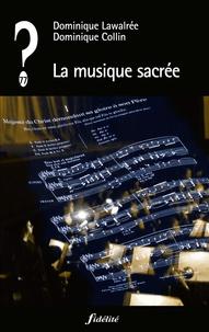 Dominique Lawalrée et Dominique Collin - La musique sacrée.