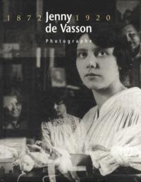Dominique Le Bas et Gilles Wolkowitsch - Jenny de Vasson, photographe (1872-1920).