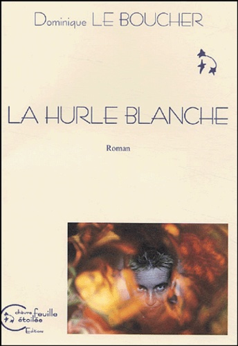 Dominique Le Boucher - La hurle blanche.