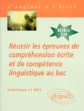 Dominique Le Bris - Réussir les épreuves de compréhension écrite et de compétence linguistique au bac - Anglais séries ES/S et L LV2.