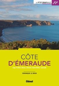 Dominique Le Brun - Côte d'Emeraude - Cap Fréhel, Dinan, Dinard, Saint-Malo, Cancale.