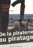 Dominique Le Brun - De la piraterie au piratage - La fascination de la transgression.
