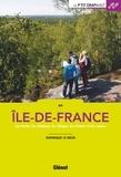 Dominique Le Brun - En Ile-de-France - Les forêts, les châteaux, les villages, les rivières et les canaux.