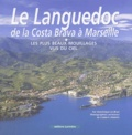 Dominique Le Brun - Le Languedoc de la Costa Brava à Marseille.