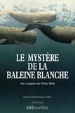 Dominique Le Brun - Le Mystère de la baleine blanche - Aux origines de Moby Dick.
