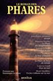 Dominique Le Brun - Le roman des phares.