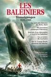 Dominique Le Brun - Les baleiniers - Témoignages 1820-1880.