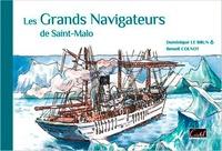Dominique Le Brun et Benoît Colnot - Les grands navigateurs de Saint-Malo.