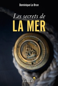 Dominique Le Brun - Les Secrets de la mer.