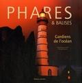 Dominique Le Brun - Phares et balises - Gardiens de l'océan.