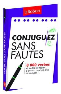 Conjuguez sans fautes - 8 000 verbes et toutes les règles daccord pour ne plus se tromper!.pdf