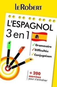 Dominique Le Fur et Arielle Bitton - L'espagnol 3 en 1 - Grammaire, difficultés, conjugaison.