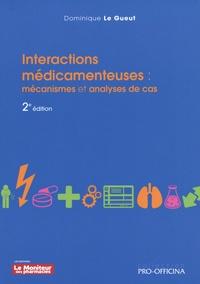 Dominique Le Gueut - Interactions médicamenteuses - Mécanismes et analyses de cas.