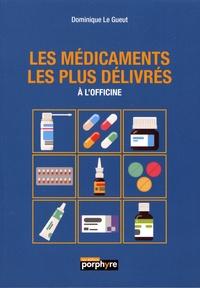 Dominique Le Gueut - Les médicaments les plus délivrés à l'officine.
