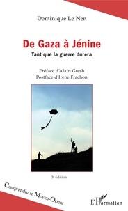 Dominique Le Nen - De Gaza à Jénine - Tant que la guerre durera.
