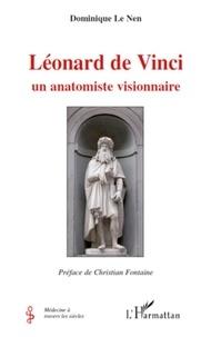 Dominique Le Nen - Léonard de Vinci - Un anatomiste visionnaire.