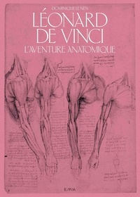 Dominique Le Nen - Léonard de Vinci - L'aventure anatomique.