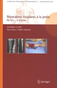 Dominique Le Nen et Alain Fabre - Réparations tissulaires à la jambe - De l'os... à la peau.