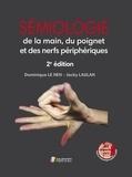 Dominique Le Nen et Jacky Laulan - Sémiologie de la main, du poignet et des nerfs périphériques.