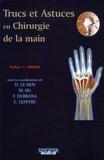 Dominique Le Nen et W Hu - Trucs et astuces en chirurgie de la main.