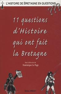 Dominique Le Page - 11 questions d'Histoire qui ont fait la Bretagne.