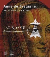 Dominique Le Page et Didier Le Fur - Anne de Bretagne - Une histoire, un mythe.