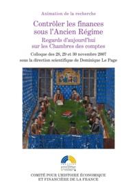 Dominique Le Page - Contrôler les finances sous l'Ancien Régime - Regards d'aujourd'hui sur les Chambres des comptes.