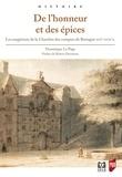 Dominique Le Page - De l'honneur et des épices - Les magistrats de la Chambre des comptes de Bretagne (XVIe-XVIIe siècles).