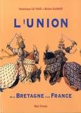 Dominique Le Page et Michel Nassiet - L'union de la Bretagne à la France.