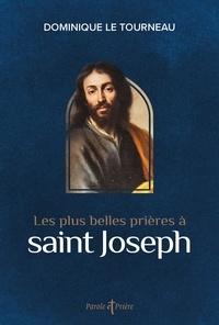 Dominique Le Tourneau - Les plus belles prières à saint Joseph.