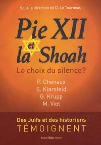 Dominique Le Tourneau - Pie XII et la Shoah - Le choix du silence ?.