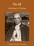 Dominique Le Tourneau - Pie XII.