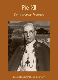 Dominique Le Tourneau - Pie XII.