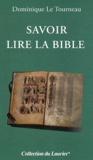 Dominique Le Tourneau - Savoir lire la Bible.