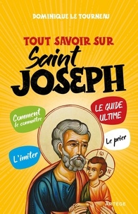 Tout savoir sur saint Joseph - Dominique Le Tourneau |