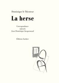 Dominique Le Tricoteur - La herse.