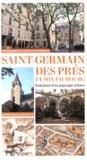 Dominique Leborgne - Saint-Germain-des-Prés et son faubourg - Evolution d'un paysage urbain.
