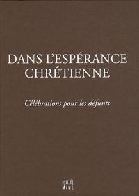 Dominique Lebrun et Philippe Gueneley - Dans l'espérance chrétienne - Célébrations pour les défunts.