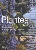 Dominique Leclef - Plantes de Méditerranée - Composez votre jardin de couleurs.