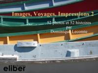 Dominique Lecomte - Images, Voyages, Impressions 2 - 52 photos et 52 histories.