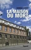Dominique Lecomte - La Maison du mort.