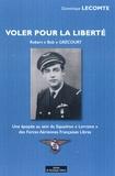 """Dominique Lecomte - Voler pour la liberté - Robert """"Bob"""" Grécourt."""