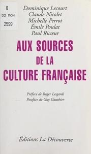 Dominique Lecourt et Claude Nicolet - Aux sources de la culture française.